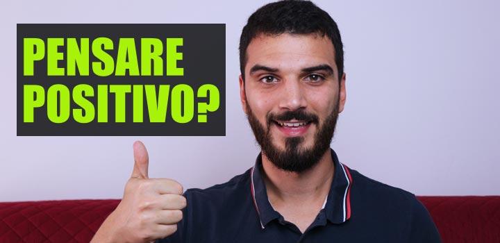 Positività: il potere del pensiero positivo Sebastiano Dato Coaching Online
