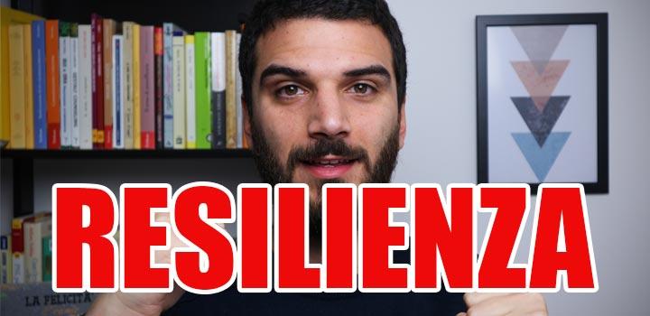 Allenare la resilienza per affrontare le difficoltà