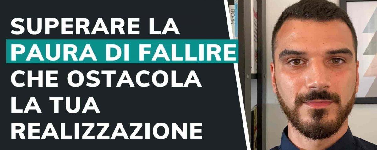208 - Come superare la PAURA DI FALLIRE se ti impedisce di seguire la tua strada e realizzarti Sebastiano Dato